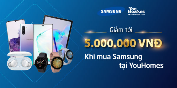 Bạn được nhận chiết khấu lên tới 5.000.000VNĐ khi mua các sản phẩm thiết bị di động Samsung thông qua YouHomes.