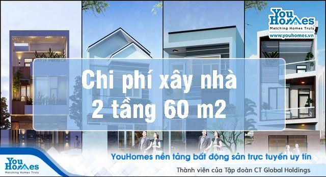 Đâu là chi phí xây dựng nhà 2 tầng diện tích 60 m2 hợp lý nhất?